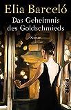 Das Geheimnis des Goldschmieds: Roman