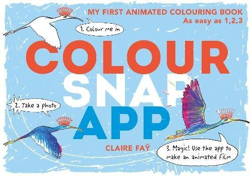Colour Snap App! My First Animated Colouring Book (Colouring Books)