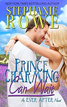 Prince Charming Can Wait (Ever After) (English Edition) von [Rowe, Stephanie]
