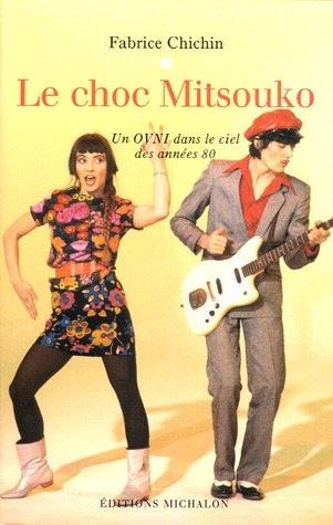 Le choc Mitsouko : Un OVNI dans le ciel des années 80 par Fabrice Chichin
