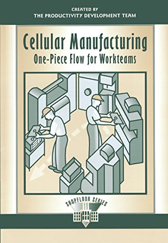 Cellular Manufacturing: One-Piece Flow for Workteams: Volume 2 (The Shopfloor Series) (Assembly Flow Control)