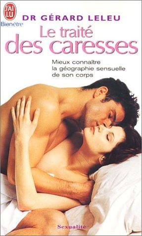 Le Traité des caresses : Mieux connaître la géographie sensuelle de son corps par Gérard Leleu