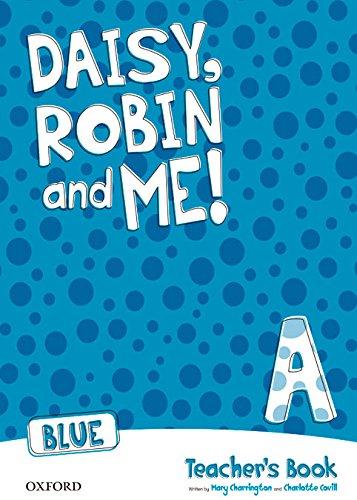 Daisy, robin & me! level a teacher's book (blue color) - (daisy, robin and me!)
