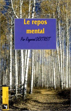Le Repos mental par R. Dextreit