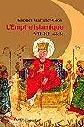 L'Empire islamique : VIIe - XIe siècles par Martinez-Gros