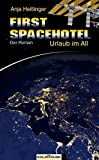 First Spacehotel. Der Roman: Urlaub im All