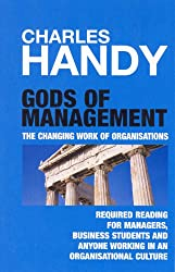 Gods of Management: The Changing Work of Organisations