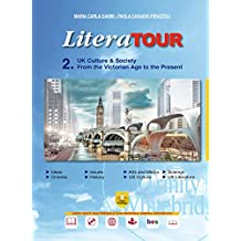 LiteraTour. UK culture & society. From the Victorian age to the present. Per le Scuole superiori. Con espansione online: 2
