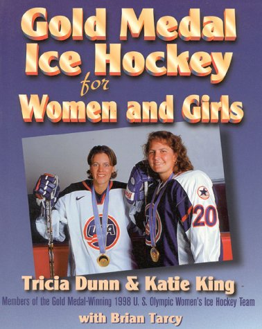 Gold Medal Ice Hockey for Women and Girls por Tricia Dunn