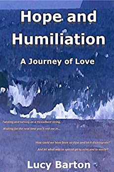 Hope and Humiliation: A Journey of Love by [Barton, Lucy]