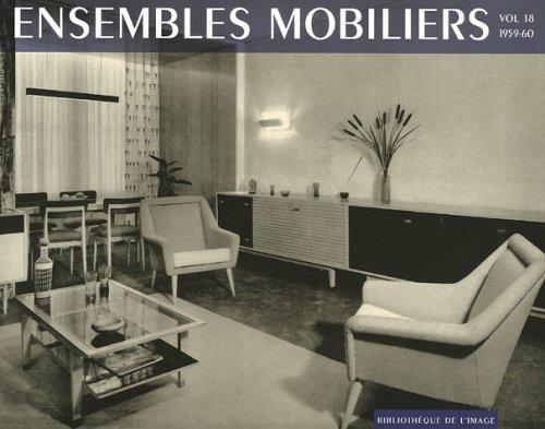 Ensembles mobiliers : Tome 18, 1959-60 par Bibliothèque de l'image