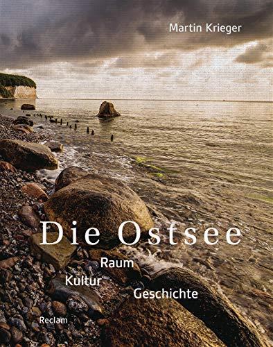 Die Ostsee: Raum - Kultur - Geschichte