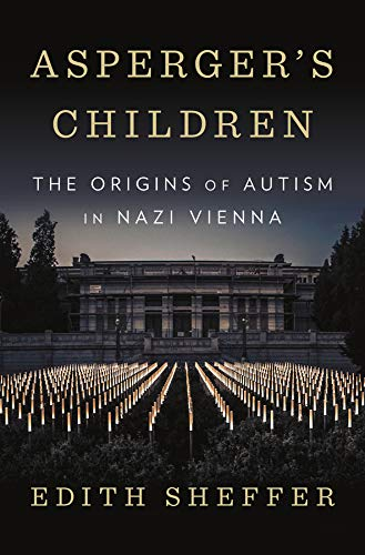 Asperger's Children: The Origins of Autism in Nazi Vienna - Medizin Tragen