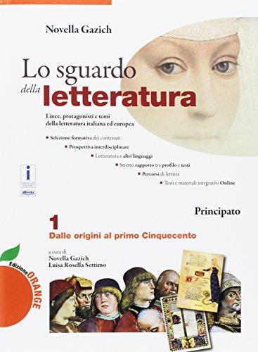 Lo sguardo della letteratura. Ediz. orange. Per le Scuole superiori. Con e-book. Con espansione online. Con Libro: Laboratorio di scrittura: 1
