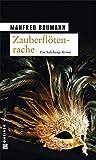 Zauberflötenrache: Meranas dritter Fall (Kriminalromane im GMEINER-Verlag)
