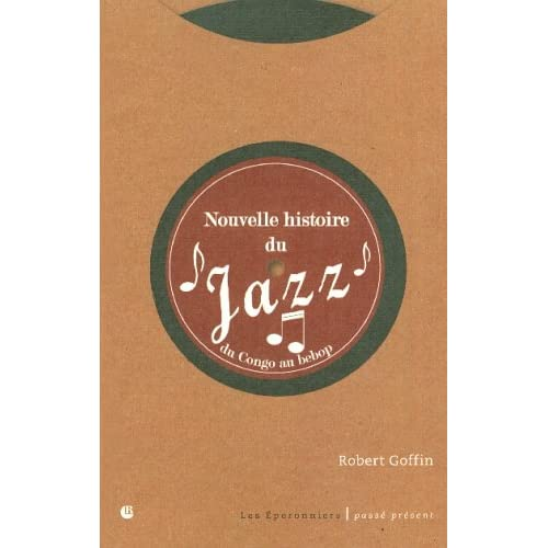 Nouvelle histoire du jazz : Du Congo au Bebop
