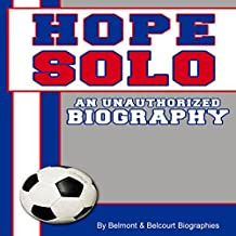 Hope Solo: An Unauthorized Biography