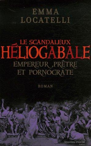 le-scandaleux-hliogabale-empereur-prtre-et-pornocrate