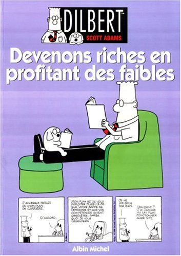 Devenons riches en profitant des faibles par Scott Adams