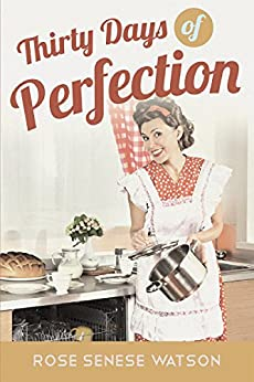 Thirty Days of Perfection by [Watson, Rose Senese]