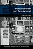 Postcolonialism and development (Routledge Perspectives on Development)