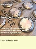 Service Engineering: Ermittlung der Ressourcen- und Kostenstruktur eines neuen Dienstleistungsproduktes