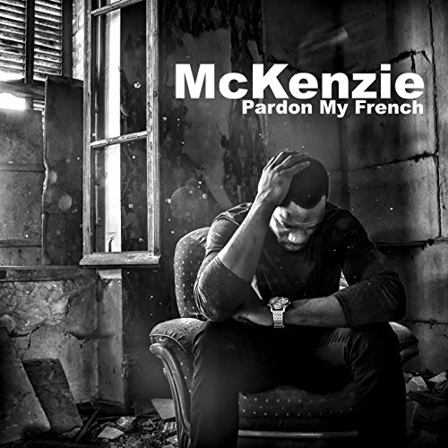 pardon my french explicit by mckenzie on amazon music. Black Bedroom Furniture Sets. Home Design Ideas