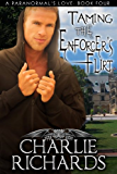 Taming the Enforcer's Flirt (A Paranormal's Love Book 4) (English Edition)