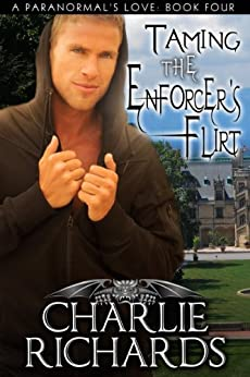 Taming the Enforcer's Flirt (A Paranormal's Love Book 4) by [Richards, Charlie]