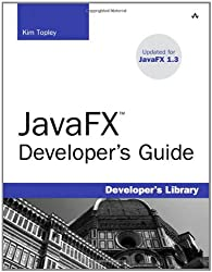 Javafx Developer's Guide (Developer's Library)