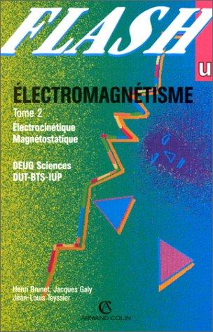 Electromagnétisme, tome 2 : Electrocinétique - Magnétostatique, DEUG Sciences, DUT-BTS-IUP