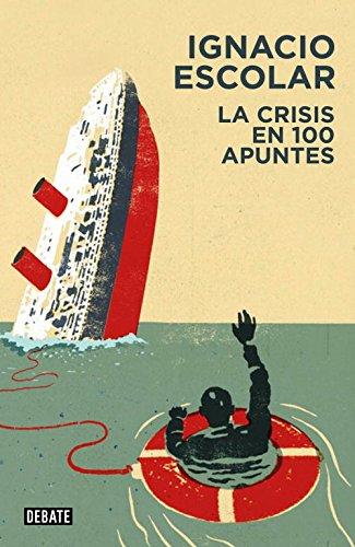 La crisis en 100 apuntes (DEBATE)