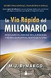 La vía rápida del millonario : descubre el código de la riqueza y se rico el resto de tu vida