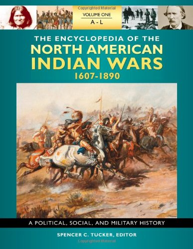 The The Encyclopedia of North American Indian Wars, 1607-1890 - Indian American Wars