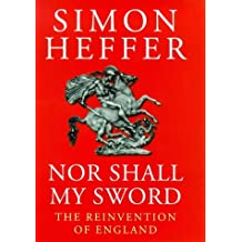 Nor Shall My Sword: Reinvention of England