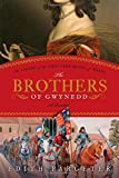 The Brothers of Gwynedd: The Legend of the First True Prince of Wales by Edith Pargeter (2010-05-06) - Edith Pargeter