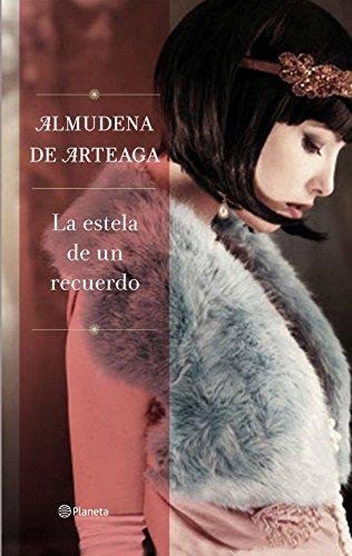 La estela de un recuerdo (Volumen independiente nº 1) por Almudena de Arteaga