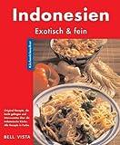 Indonesien. Küchenklassiker: Exotisch & fein