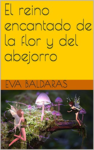 El reino encantado de la flor y del abejorro por Eva Baldaras