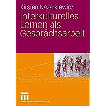 Interkulturelles Lernen als Gesprächsarbeit (German Edition)