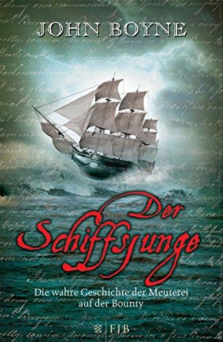 Buchseite und Rezensionen zu 'Der Schiffsjunge: Die wahre Geschichte der Meuterei auf der Bounty' von John Boyne