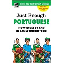 Just Enough Portuguese: How to Get by and Be Easily Understood (Just Enough (McGraw-Hill))