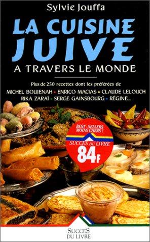 La cuisine juive à travers le monde, avec les recettes favorites des vedettes par Sylvie Jouffa