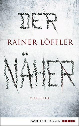 Der Näher: Thriller (Martin Abel 3) (Wassers Des Wert Der)
