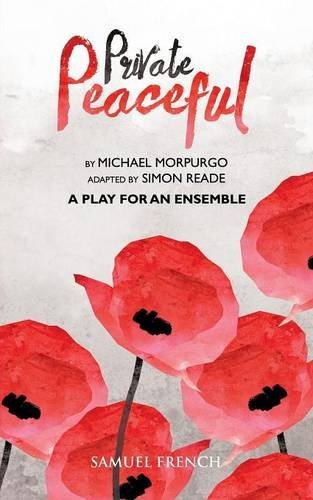Private Peaceful - A Play For An Ensemble by Michael Morpurgo (2015-11-26)