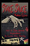 Stake Sauce Arc 1: The Secret Ingredient Is Love. No, Really: Volume 1