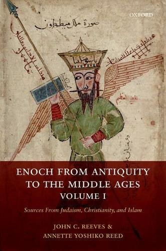 Enoch from Antiquity to the Middle Ages, Volume I: Sources From Judaism, Christianity, and Islam: 1
