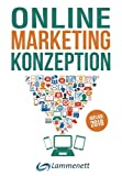 Produkt-Bild: Online-Marketing-Konzeption - 2018: Der Weg zum optimalen Online-Marketing-Konzept. Digitale Transformation, wichtige Trends und Entwicklungen. Alle ... SEA, SEO, Social-Media- und Video-Marketing.