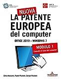 La nuova patente europea del computer. Office 2010 - Windows 7 (1): Modulo 1. Concetti di base del computer