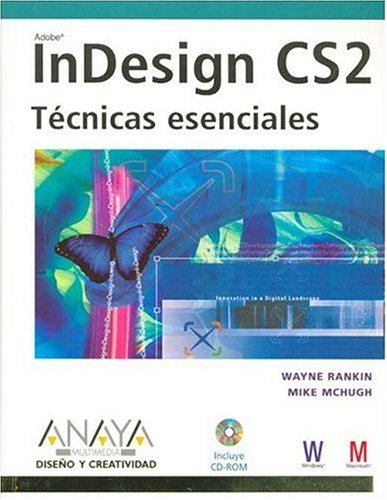 Indesing cs2 - tecnicas esenciales - (Diseno Y Creatividad / Design and Creativity) por Wayne Ramkin
